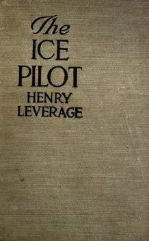 The Ice Pilot, Henry Leverage