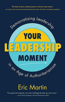 Your Leadership Moment, Eric Martin