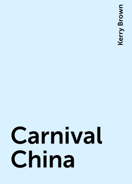 Carnival China, Kerry Brown