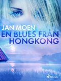 En blues från Hongkong, Jan Moen