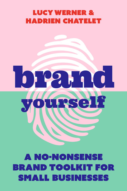 Brand Yourself, Lucy Werner, Hadrien Chatelet