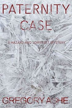 Paternity Case (Hazard and Somerset Book 3), Gregory Ashe