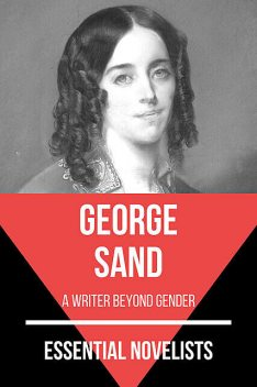 Essential Novelists – George Sand, George Sand, August Nemo