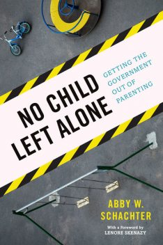No Child Left Alone, Abby W. Schachter