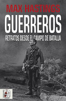 Guerreros, Max Hastings