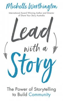 Lead With a Story, Michelle Worthington