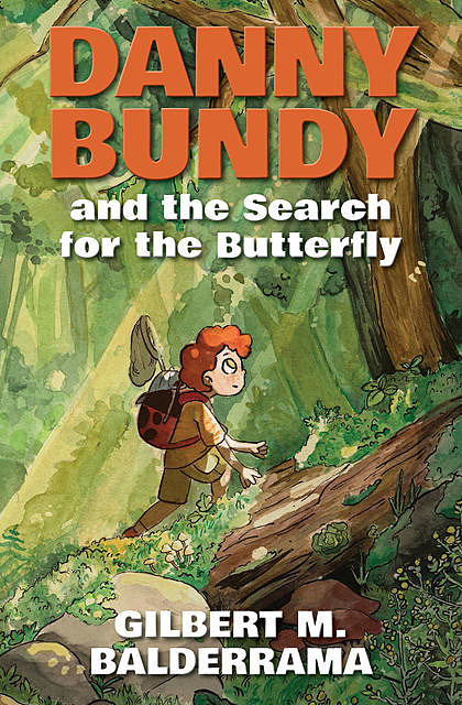 Danny Bundy and the Search for the Butterfly, Gilbert M. Balderrama