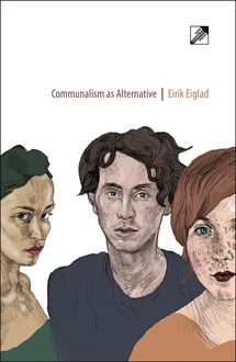Communalism as Alternative, Eirik Eiglad