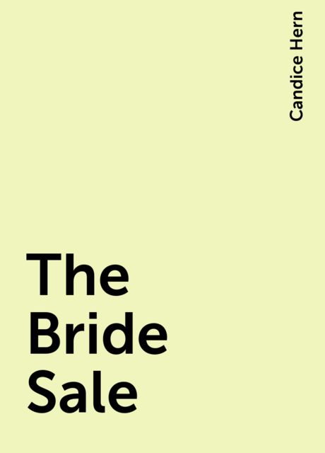 The Bride Sale, Candice Hern