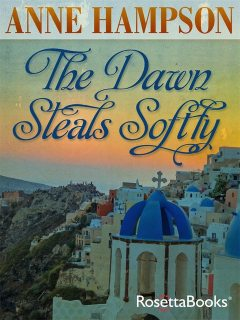 The Dawn Steals Softly, Anne Hampson