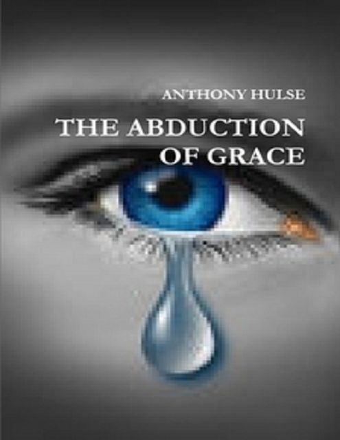 The Abduction of Grace, Anthony Hulse