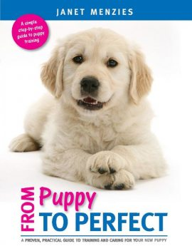 FROM PUPPY TO PERFECT, Janet Menzies