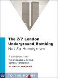 The 7/7 London Underground Bombing: Not So Homegrown, Bruce Hoffman