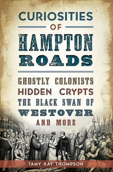 Curiosities of Hampton Roads, Tamy Kay Thompson