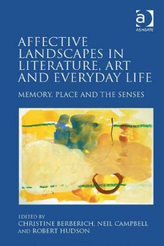 Affective Landscapes in Literature, Art and Everyday Life, Christine Berberich