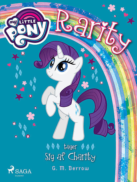 My Little Pony – Rarity tager sig af Charity, G.M. Berrow