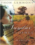Sunday Clothes: A Novel, Thom Lemmons