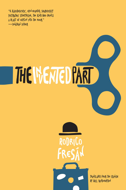 The Invented Part, Rodrigo Fresán