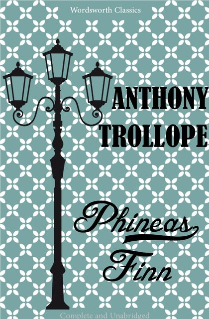 Phineas Finn, Anthony Trollope