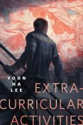 Extracurricular Activities, Yoon Ha Lee