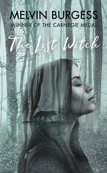 The Lost Witch, Melvin Burgess