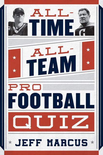 All-Time, All-Team Pro Football Quiz, Jeff Marcus
