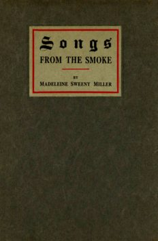 Songs from the Smoke, Madeleine S. Miller