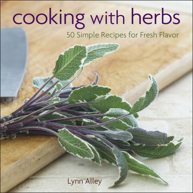 Cooking with Herbs, Lynn Alley