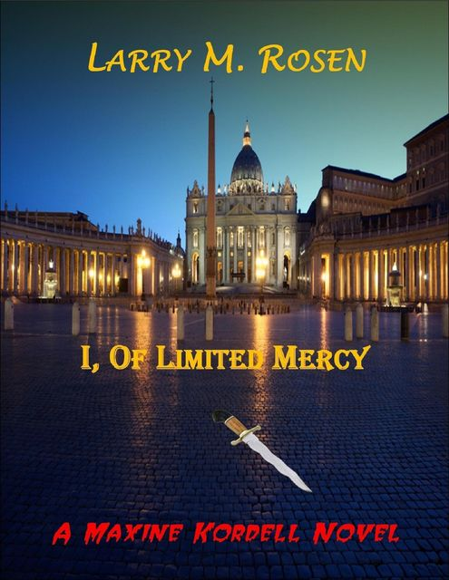 I, of Limited Mercy: A Maxine Kordell Novel, Larry M.Rosen