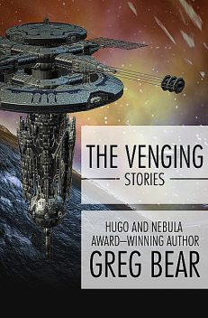 The Venging, Greg Bear