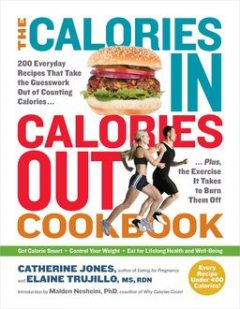 The Calories In, Calories Out Cookbook, Malden Nesheim, Catherine Jones, Elaine Trujillo