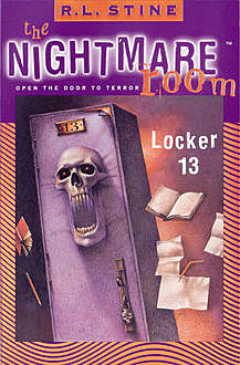 The Nightmare Room #2: Locker 13, R.L.Stine