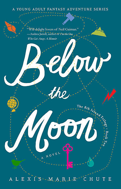 Below the Moon, Alexis Marie Chute
