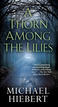 A Thorn Among the Lilies, Michael Hiebert