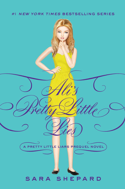 Pretty Little Liars: Ali's Pretty Little Lies, Sara Shepard
