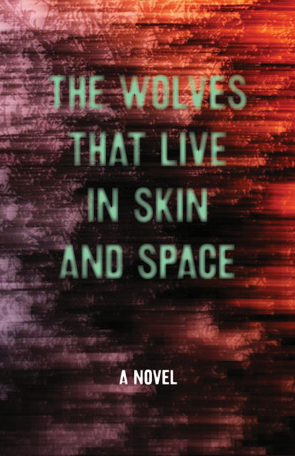 Wolves that Live in Skin and Space, Christopher Zeischegg, Danny Wylde