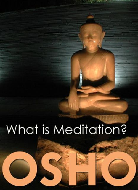What is Meditation, Osho, Osho International Foundation