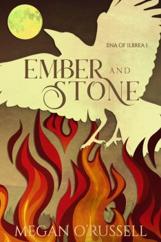 Ember and Stone, Megan O'Russell