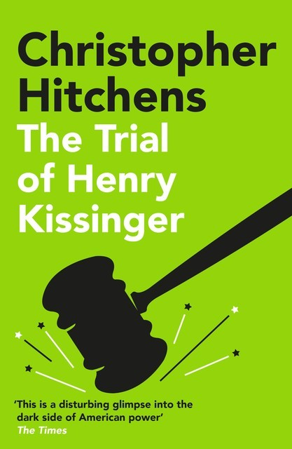 The Trial of Henry Kissinger, Christopher Hitchens