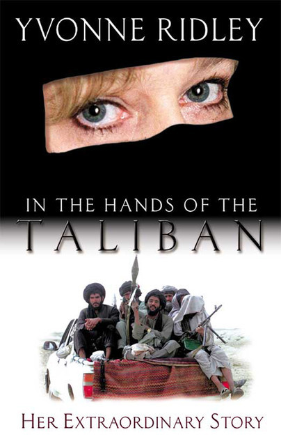 In the Hands of the Taliban, Yvonne Ridley