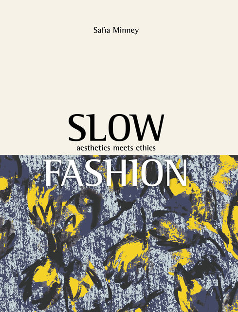 Slow Fashion, Safia Minney