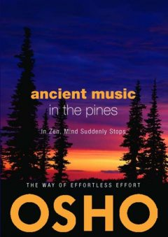 Ancient Music in the Pines, Osho, Osho International Foundation