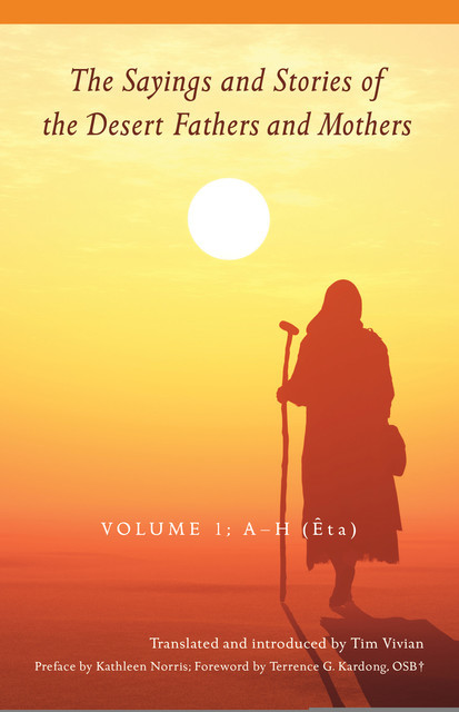 The Sayings and Stories of the Desert Fathers and Mothers, Terrence G.Kardong, Kathleen Norris