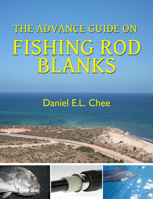 The Advance Guide On Rod Blanks, Daniel Chee