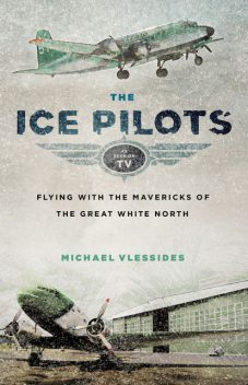 The Ice Pilots, Michael Vlessides