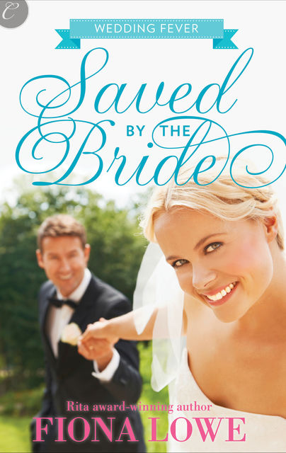 Saved by the Bride, Fiona Lowe
