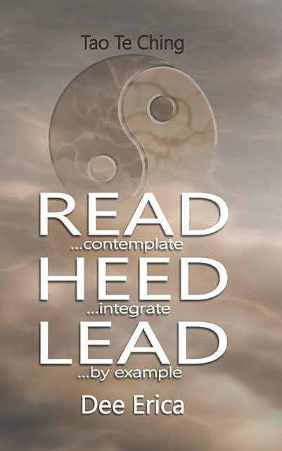 Read…contemplate Heed…integrate Lead…by example, Dee Erica