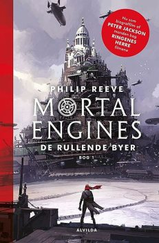 Mortal Engines 1: De rullende byer, Philip Reeve