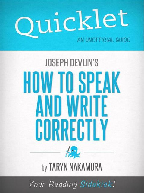 Quicklet on Joseph Devlin's How to Speak and Write Correctly, Taryn Nakamura
