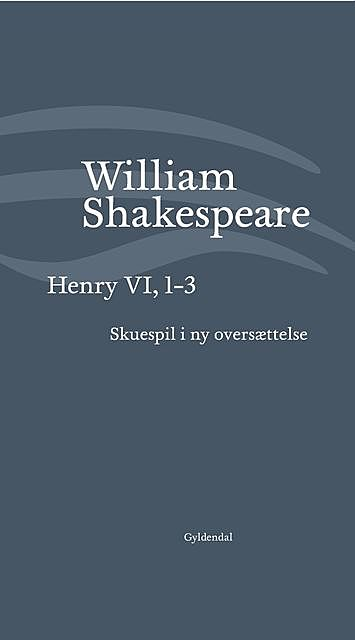 Henry VI, 1–3, William Shakespeare